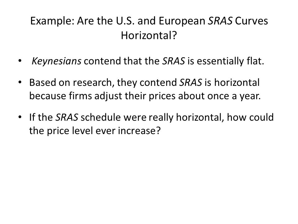 Example: Are the U.S. and European SRAS Curves Horizontal