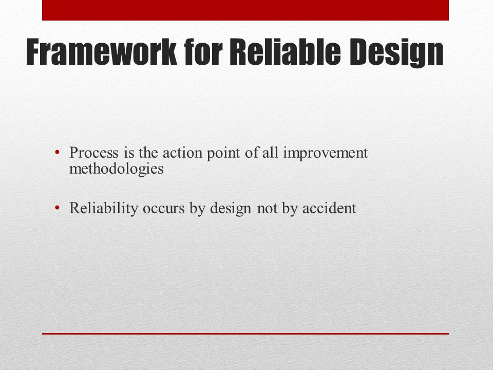 Framework for Reliable Design