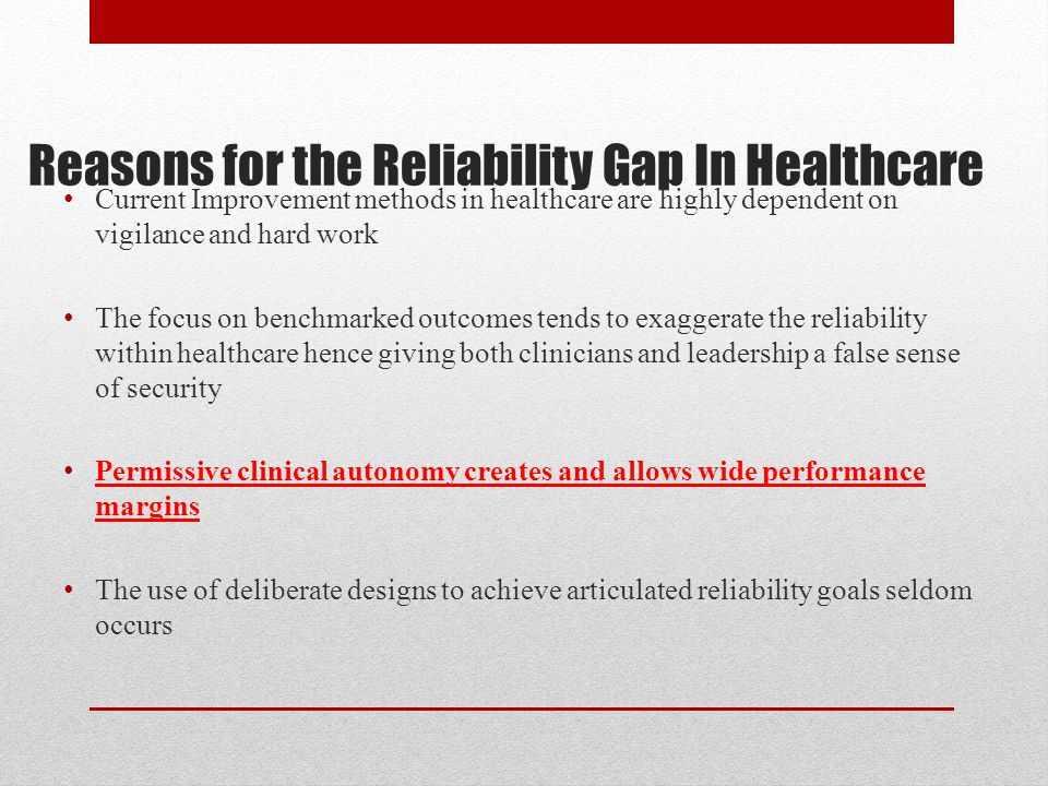Reasons for the Reliability Gap In Healthcare