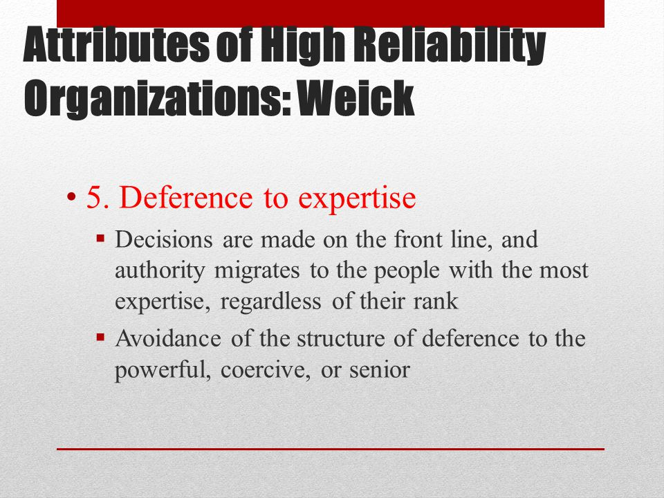 Attributes of High Reliability Organizations: Weick