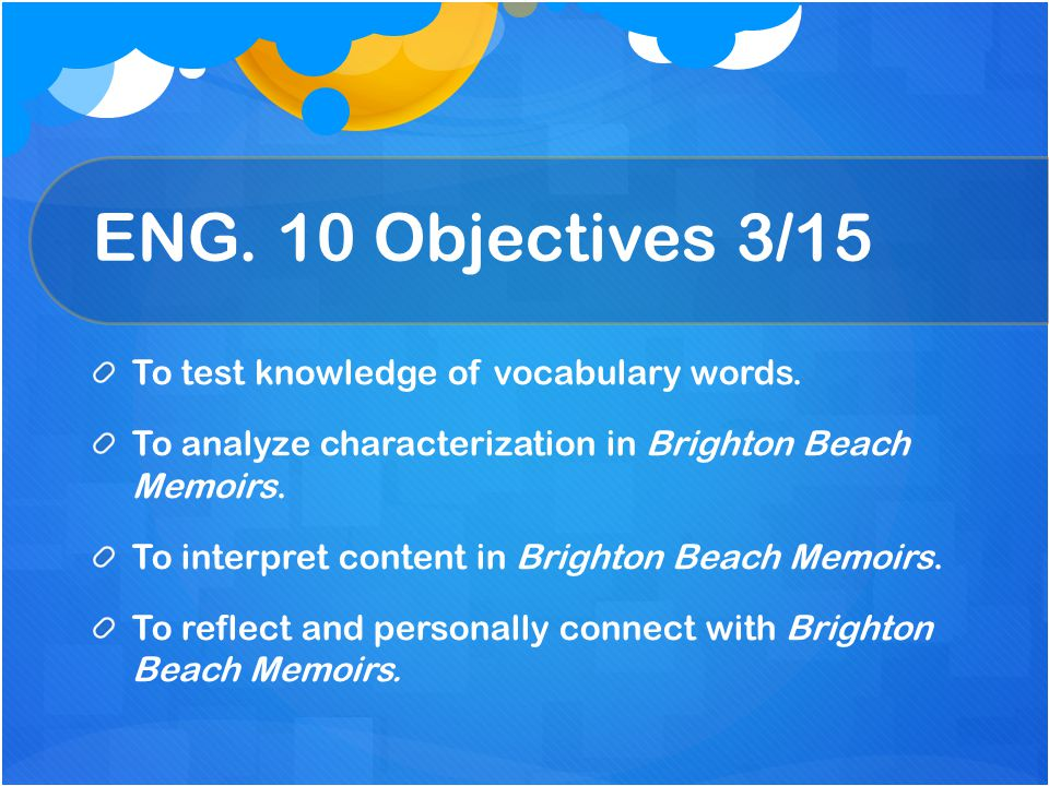 ENG. 10 Objectives 3/15 To test knowledge of vocabulary words.