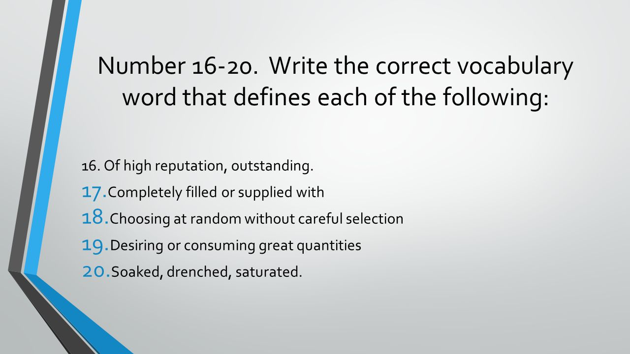 Number 16-20. Write the correct vocabulary word that defines each of the following: