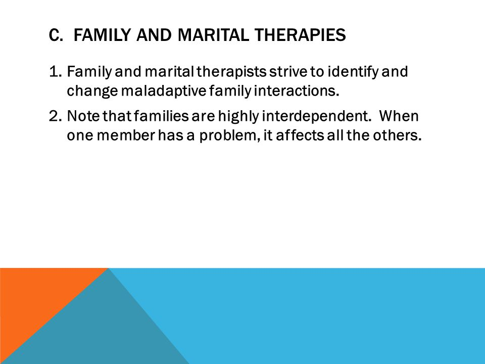 C. Family and Marital Therapies