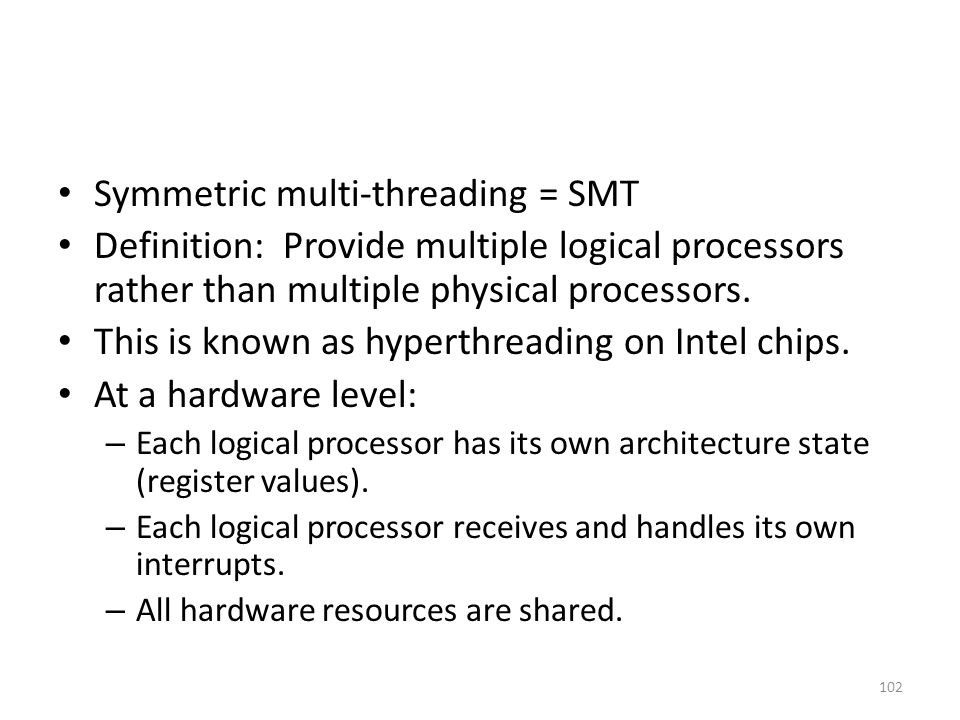 Symmetric multi-threading = SMT