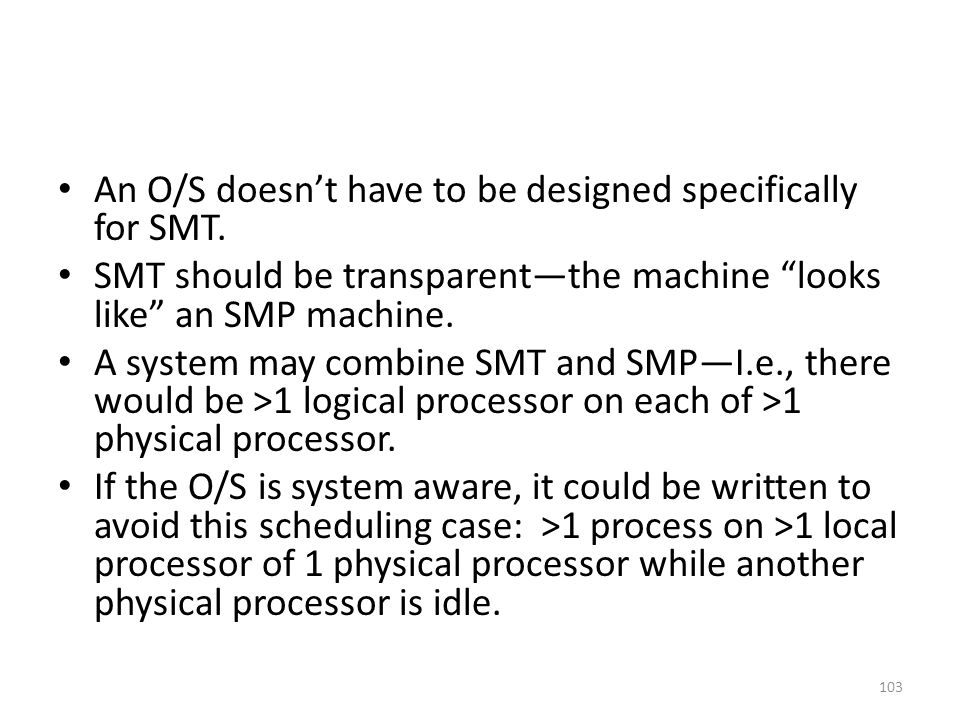 An O/S doesn't have to be designed specifically for SMT.