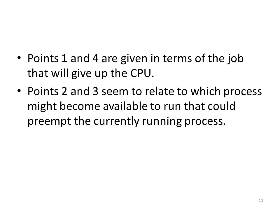 Points 1 and 4 are given in terms of the job that will give up the CPU.