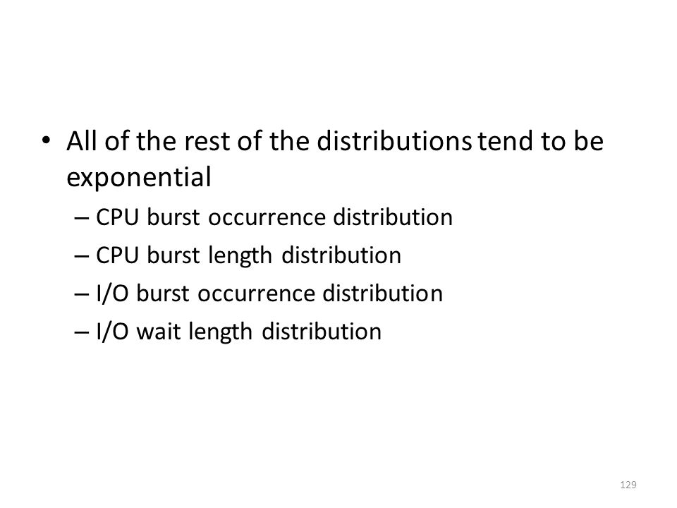 All of the rest of the distributions tend to be exponential