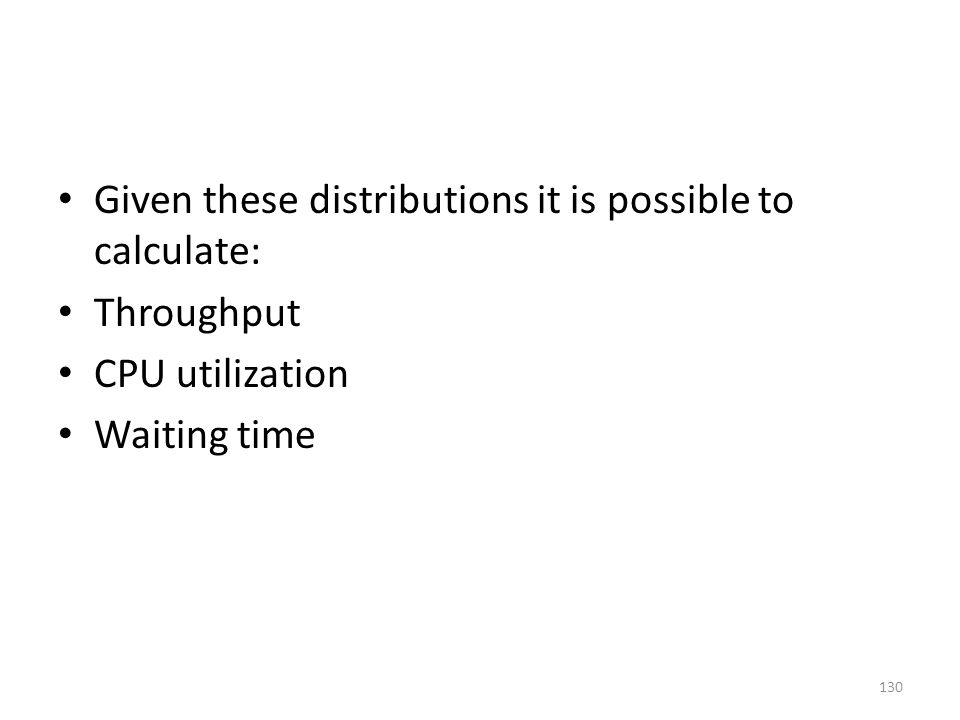 Given these distributions it is possible to calculate: