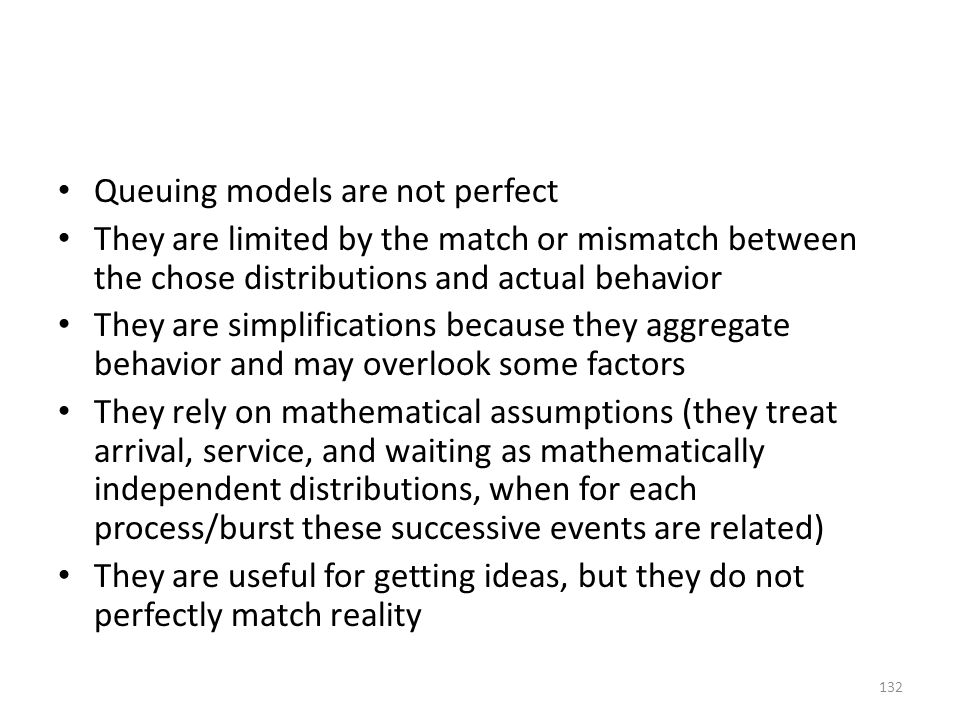 Queuing models are not perfect