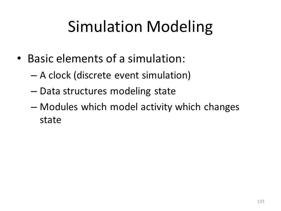 Simulation Modeling Basic elements of a simulation: