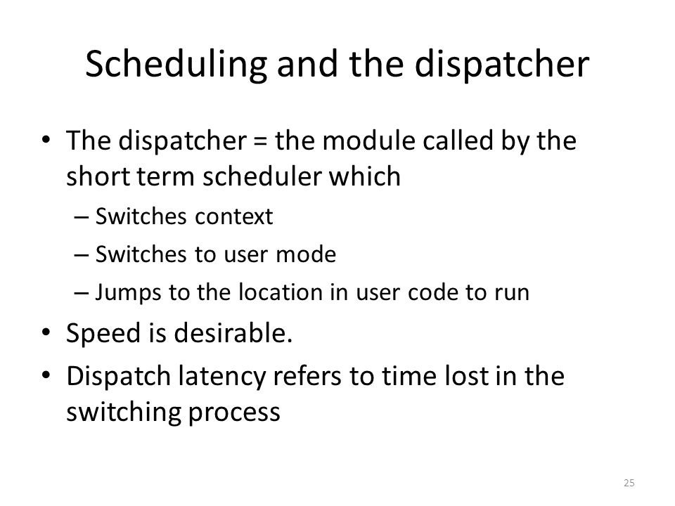 Scheduling and the dispatcher