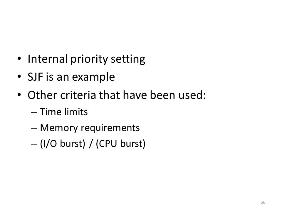 Internal priority setting SJF is an example