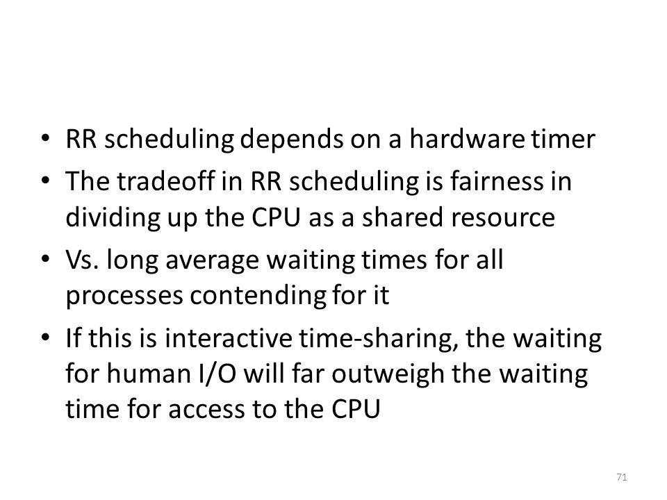 RR scheduling depends on a hardware timer