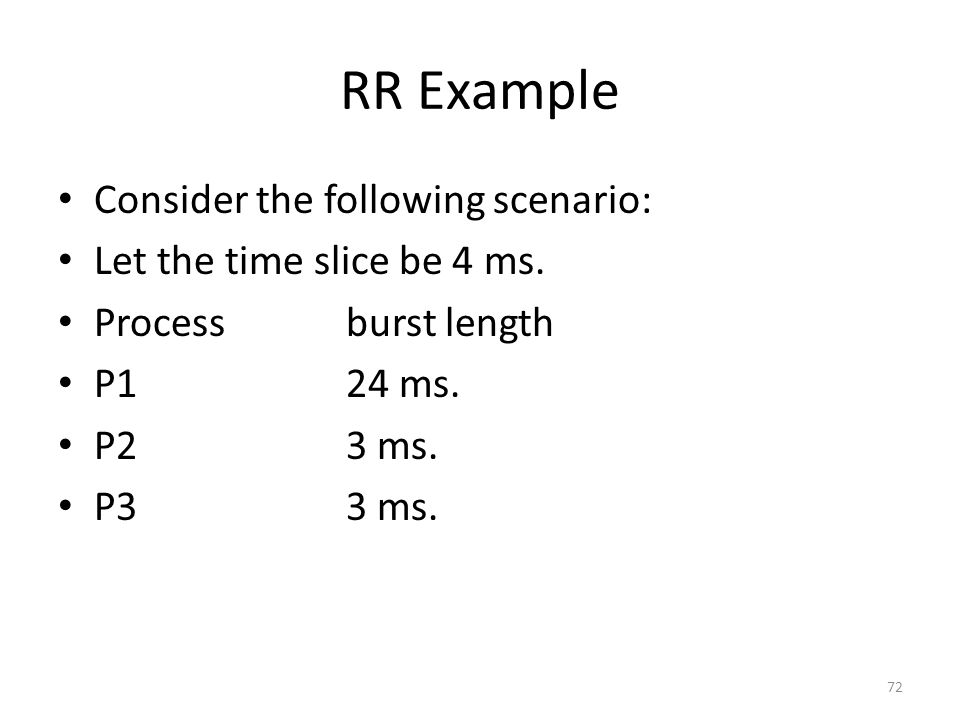 RR Example Consider the following scenario: