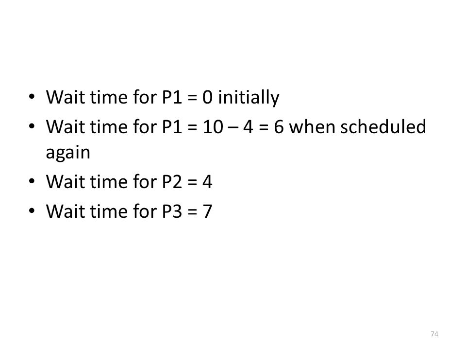 Wait time for P1 = 0 initially
