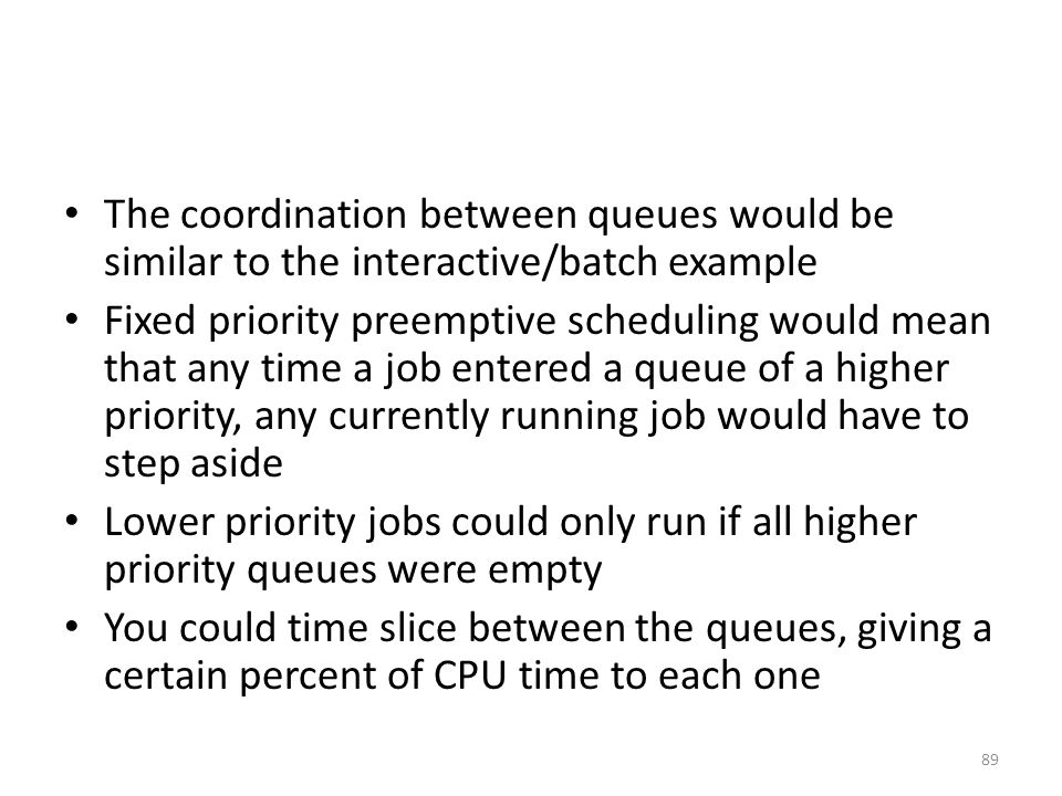 The coordination between queues would be similar to the interactive/batch example