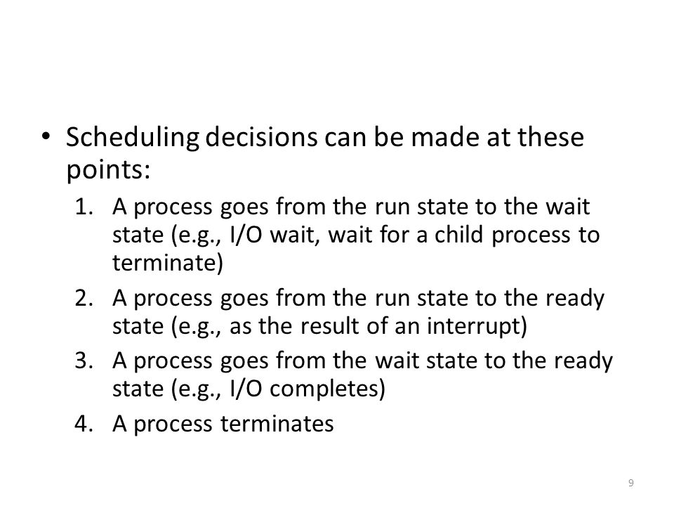 Scheduling decisions can be made at these points: