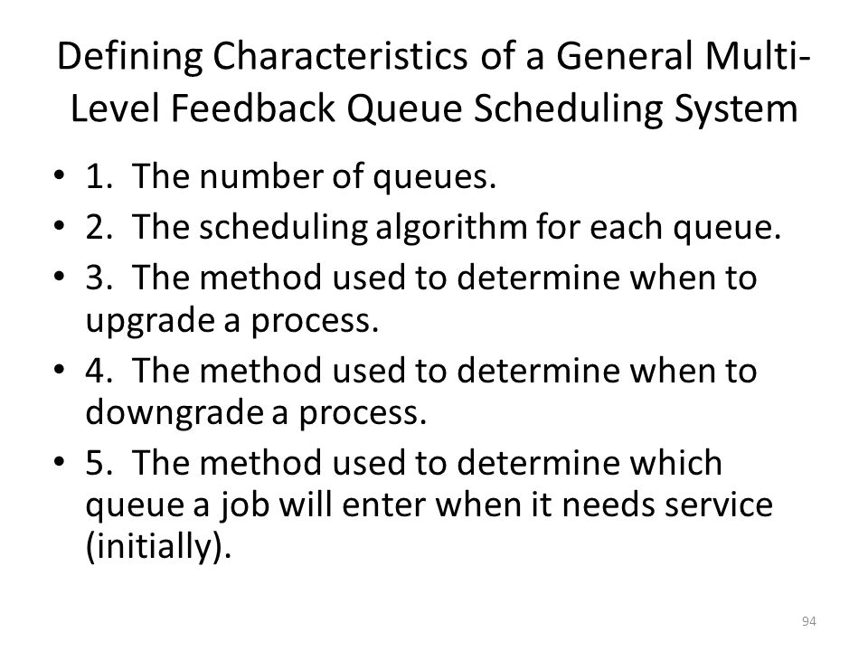Defining Characteristics of a General Multi-Level Feedback Queue Scheduling System