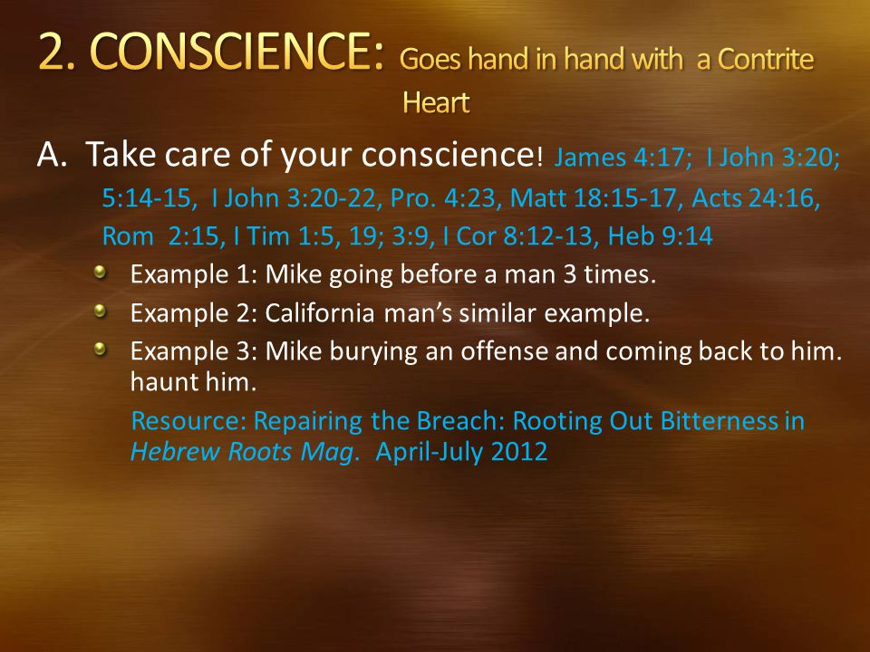 2. CONSCIENCE: Goes hand in hand with a Contrite Heart