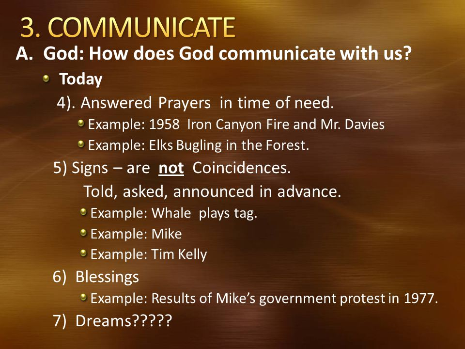 3. COMMUNICATE A. God: How does God communicate with us