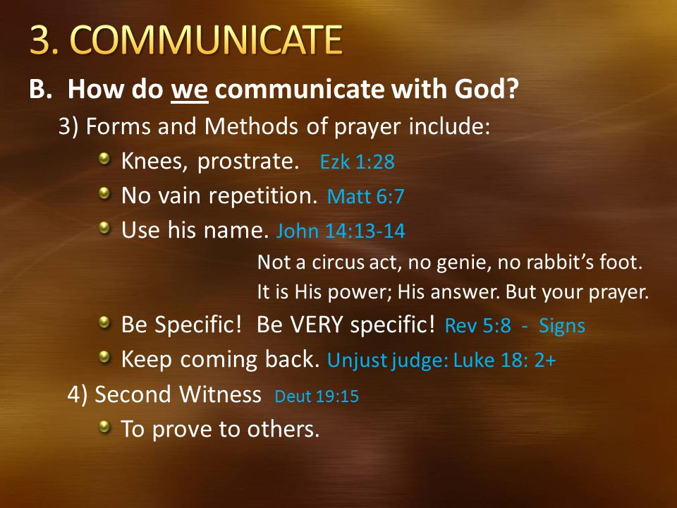 3. COMMUNICATE B. How do we communicate with God