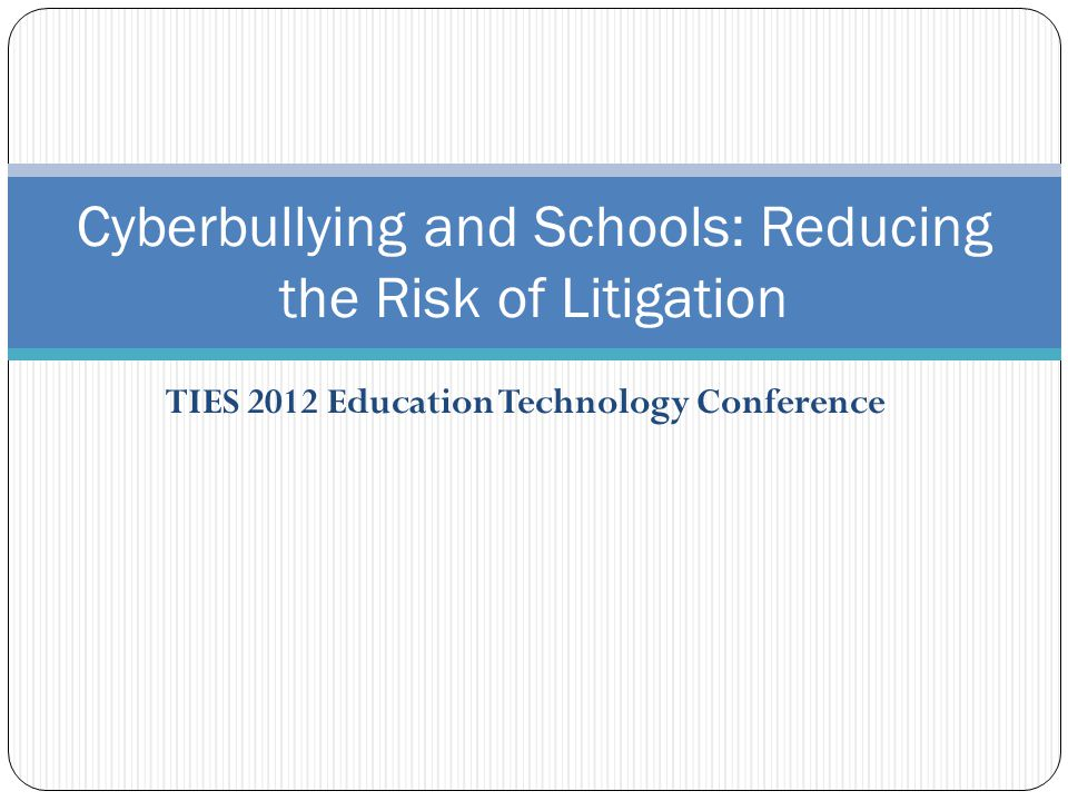 Cyberbullying and Schools: Reducing the Risk of Litigation