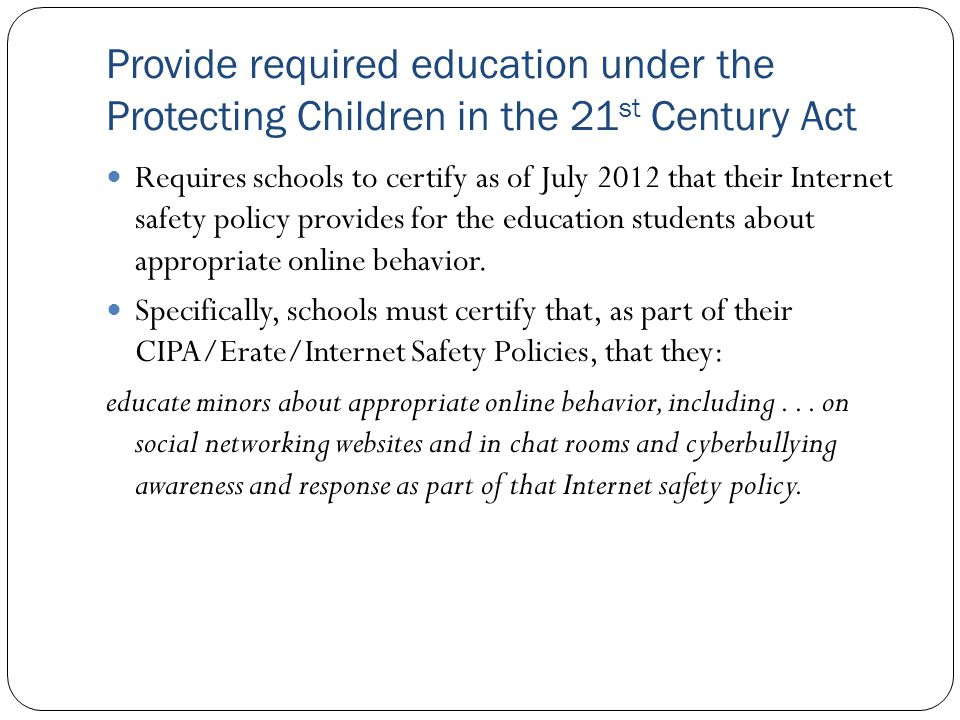 Provide required education under the Protecting Children in the 21st Century Act