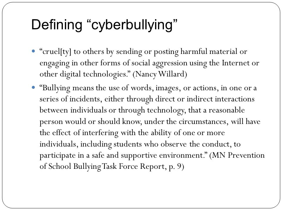 Defining cyberbullying