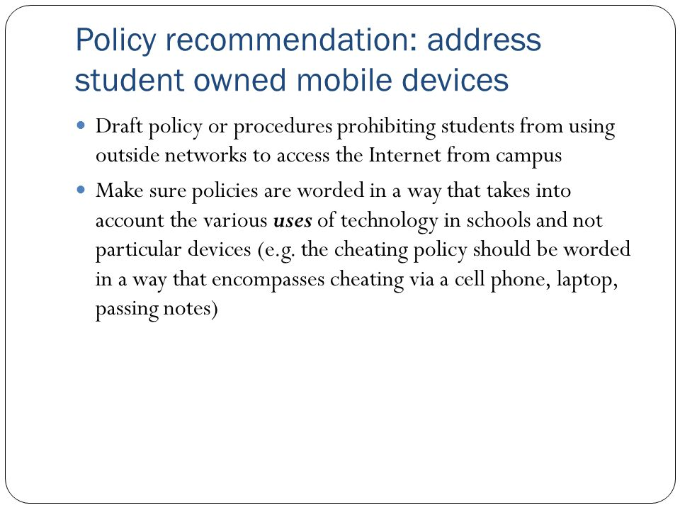Policy recommendation: address student owned mobile devices