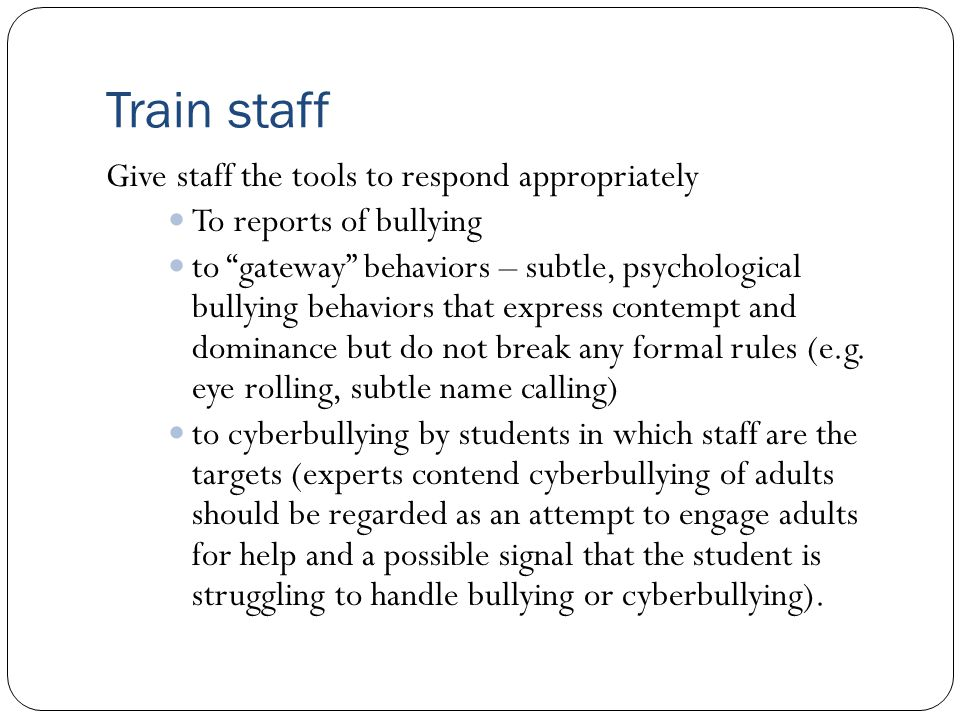 Train staff Give staff the tools to respond appropriately