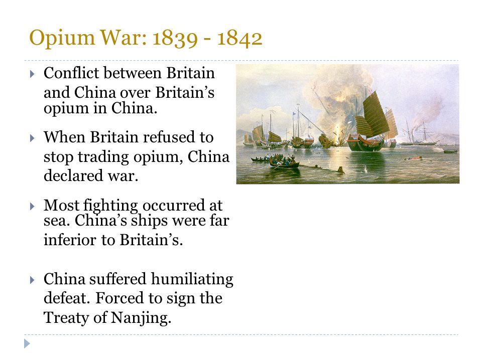 Opium War: 1839 - 1842 Conflict between Britain