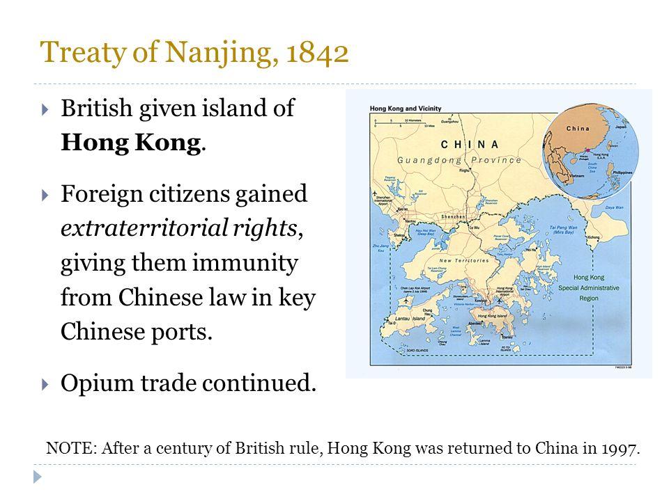 Treaty of Nanjing, 1842 British given island of Hong Kong.