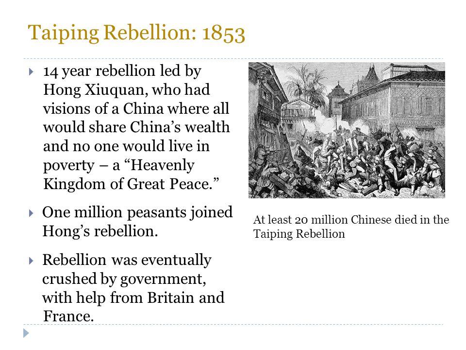 Taiping Rebellion: 1853 14 year rebellion led by Hong Xiuquan, who had