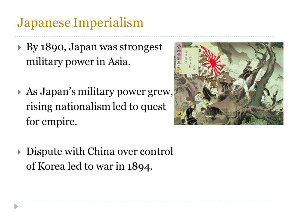 Japanese Imperialism By 1890, Japan was strongest