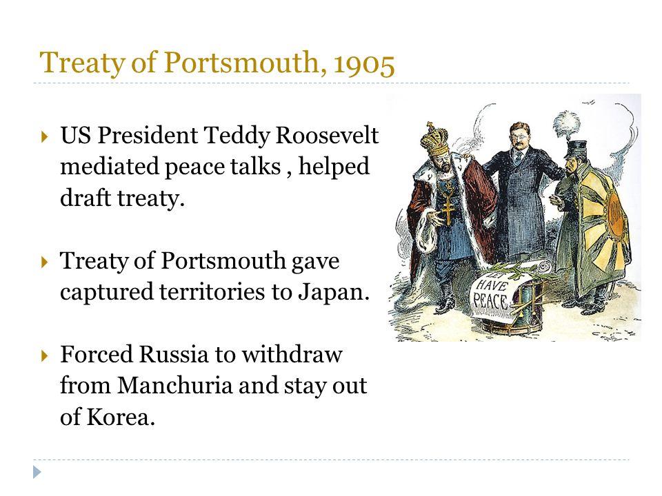 Treaty of Portsmouth, 1905 US President Teddy Roosevelt