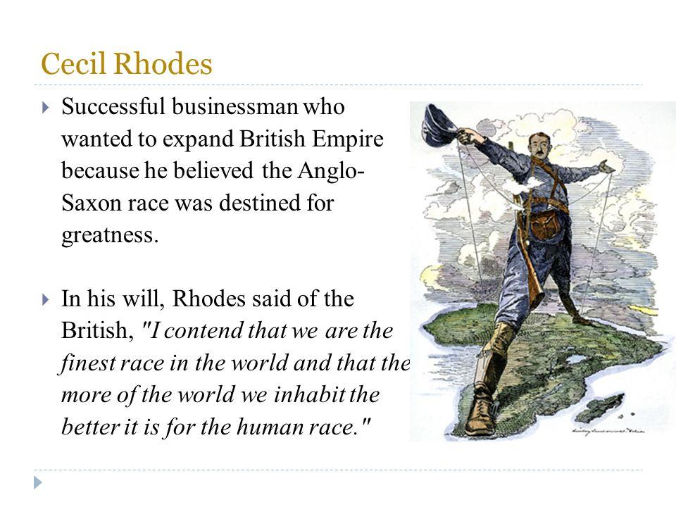 Cecil Rhodes Successful businessman who