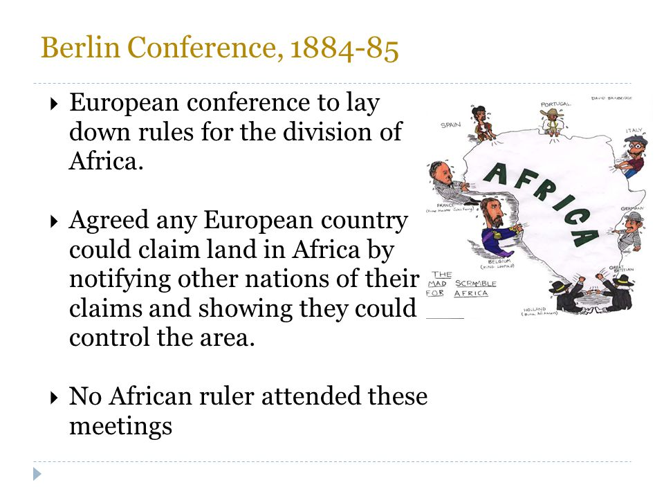 Berlin Conference, 1884-85 European conference to lay