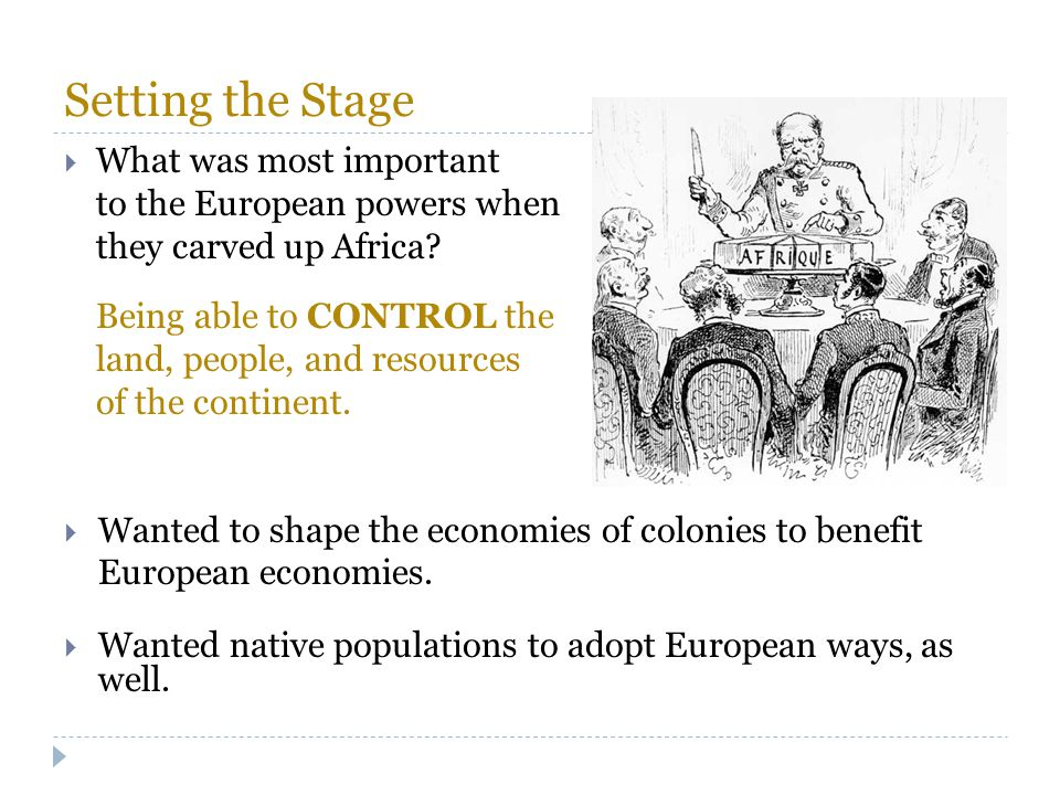 Setting the Stage What was most important to the European powers when