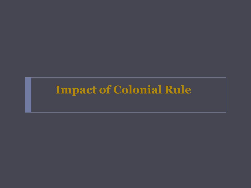 Impact of Colonial Rule