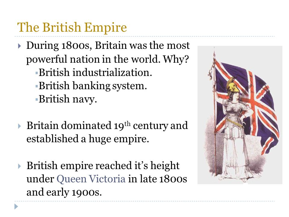 The British Empire During 1800s, Britain was the most