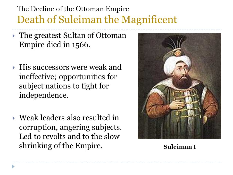 The Decline of the Ottoman Empire Death of Suleiman the Magnificent