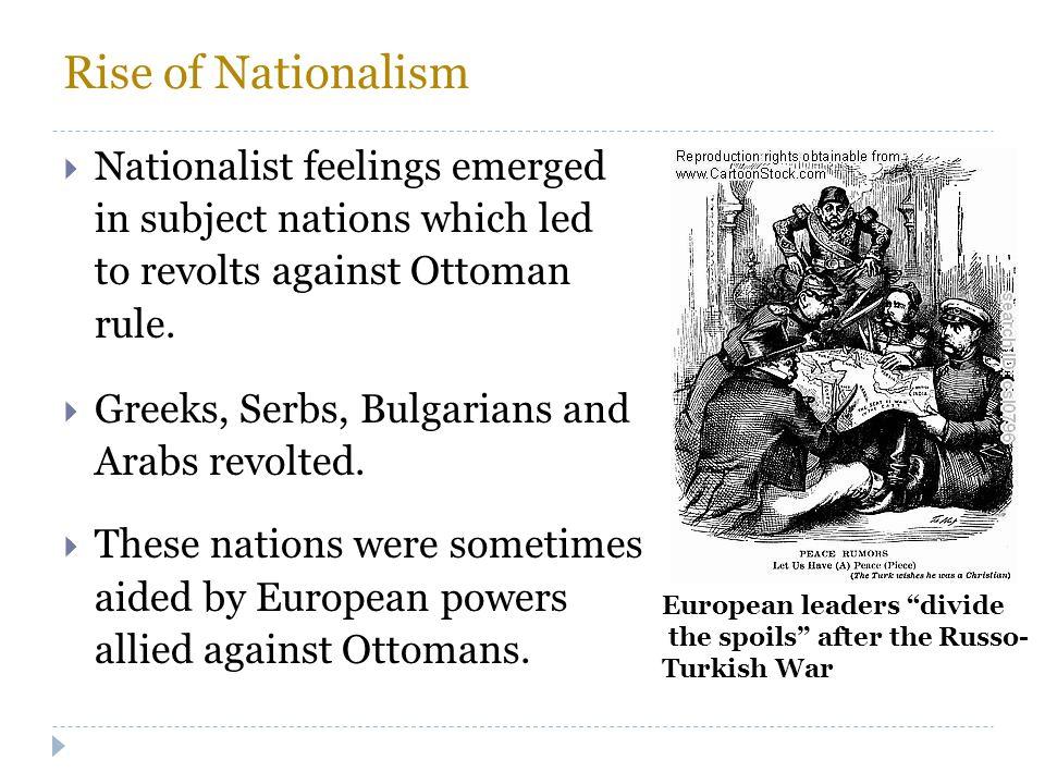 Rise of Nationalism Nationalist feelings emerged