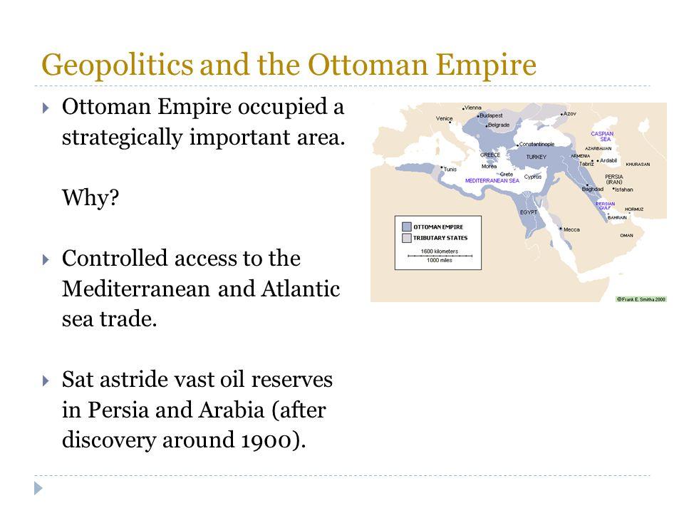 Geopolitics and the Ottoman Empire