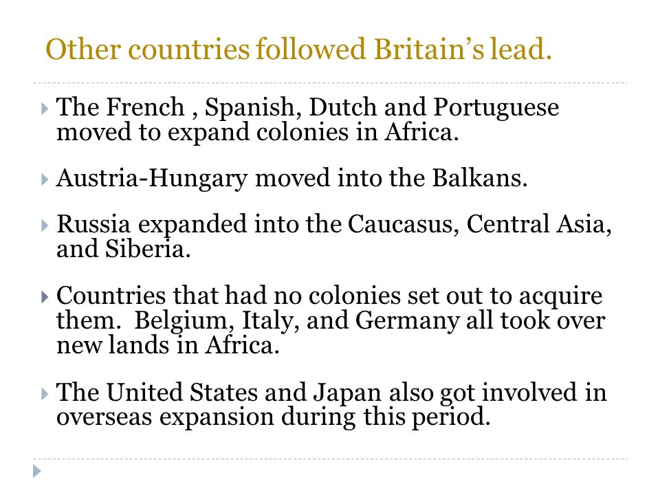 Other countries followed Britain's lead.