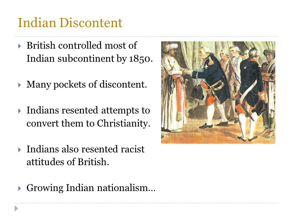 Indian Discontent British controlled most of