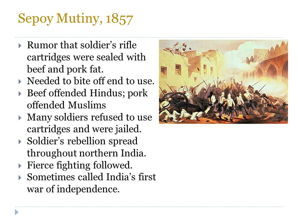 Sepoy Mutiny, 1857 Rumor that soldier's rifle