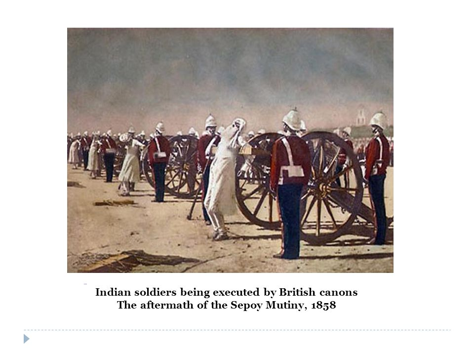 Indian soldiers being executed by British canons The aftermath of the Sepoy Mutiny, 1858