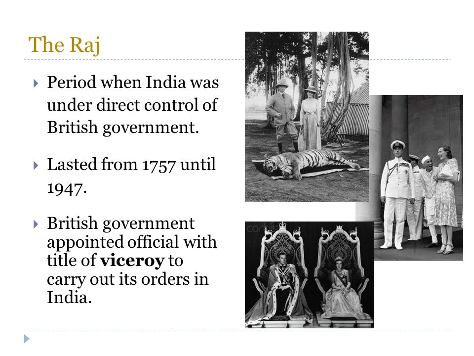 The Raj Period when India was under direct control of