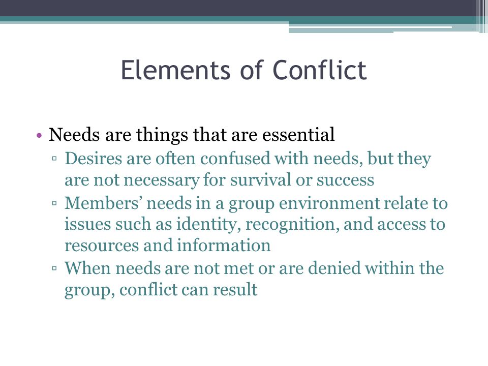 Elements of Conflict Needs are things that are essential