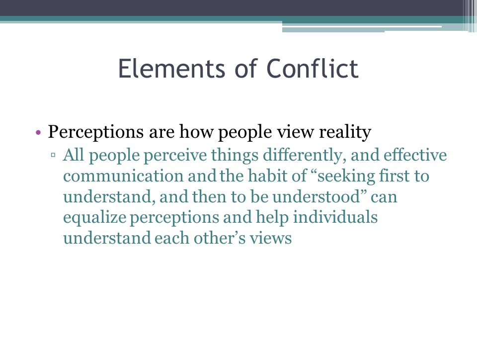Elements of Conflict Perceptions are how people view reality